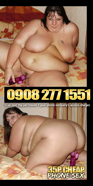 BBW / Fat Phone Sex Chat